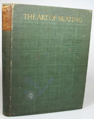 The Art of Skating. Its History and Development with practical directions: by... former Champion of America & contributions by eminent skaters. Irving BROKAW.