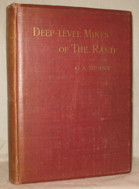 The Deep-Level Mines of the Rand, and their future development considered from the commercial point of view. G. A. DENNY.