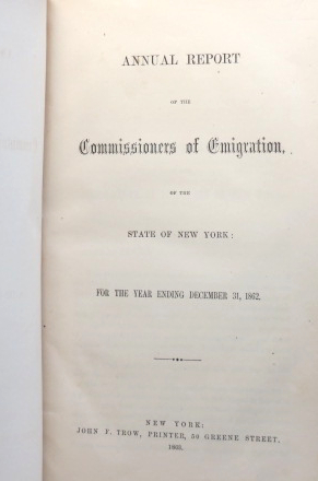 Annual Report of the Commissioners of Emigration, of the State of New York: for the year ending December 31, 1862. NEW YORK.