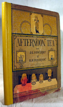 Afternoon Tea. Rhymes for Children with original illustrations by. J. G. SOWERBY, H. H. EMMERSON.