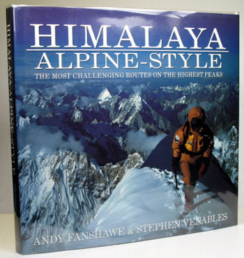 Himalaya Alpine-Style. The most challenging routes on the highest peaks. Andy FANSHAWE, Stephen VENABLES.