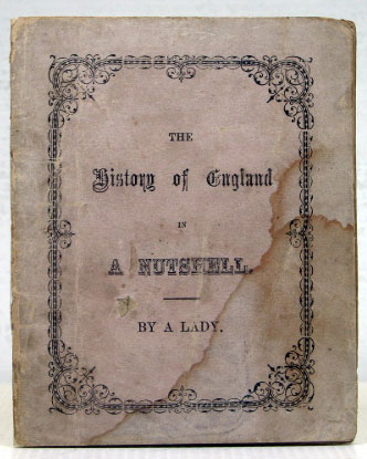 The History of England in a Nutshell, with the Dates included; in Verse, by a Lady. ENGLAND.