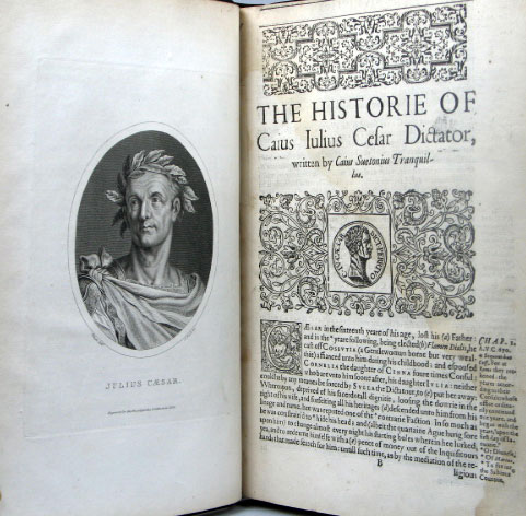 The Historie of Twelve Caesars, Emperors of Rome. Written in Latine by... and newly translated into English by Philemon Holland... Together with a marginall Glosse and other briefe Anotations thereupon. Caius SUETONIUS TRANQUILLUS.