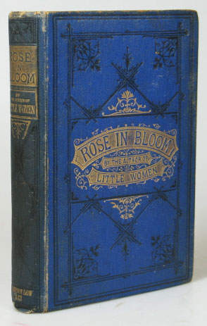 """Rose in Bloom. A Sequel to """"Eight Cousins."""" Louisa M. ALCOTT."""