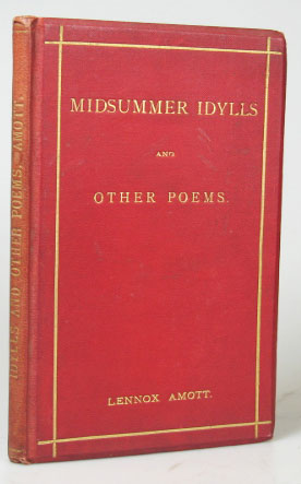 Midsummer Idylls, and other poems. Lennox R. P. C. AMOTT.
