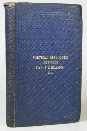 Poetical Dialogues Between Fancy and Reason; Also, Allegorical & Miscellaneous Poems, and Pieces in Blank Verse. By... Newick, Sussex. John FUNNELL.