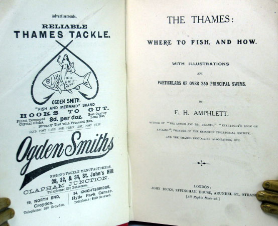 The Thames: Where to Fish, and How. With Illustrations and Particulars of Over 250 Principal Swims. F. H. AMPHLETT.