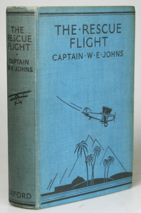 The Rescue Flight. A Biggles Story. Illustrations by Howard Leigh and Alfred Sindall. Captain W. E. JOHNS.