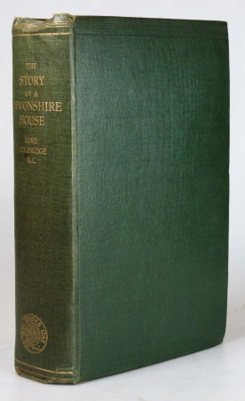 The Story of a Devonshire House. Lord COLERIDGE, Bernard.