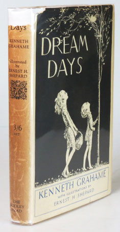 Dream Days. With Illustrations and Decorations by Ernest H. Shepard. Kenneth GRAHAME.