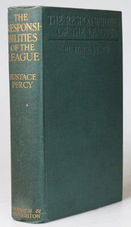 The Responsibilities of the League. Eustace PERCY.