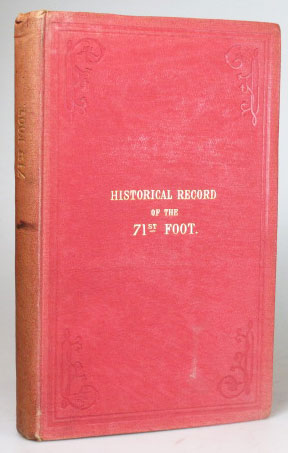 Historical Record of the Seventy-First Regiment, Highland Light Infantry: Containing an Account of the Formation of the Regiment in 1777, and of its subsequent services to 1852. Richard CANNON.