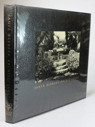Santa Barbara Architecture from Spanish Colonial to Modern. Photography by Wayne McCall. Text by... Introduction by David Gebhard. Edited by Bob Easton and Wayne McCall. Herb ANDREE, Noel YOUNG.