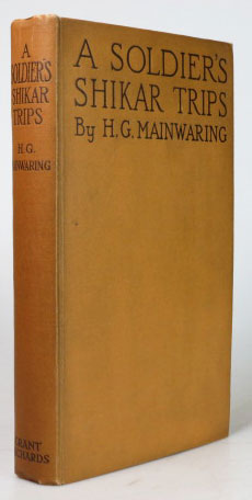 A Soldier's Shikar Trips. With photographs of Somaliland by Major Bonham Christie. Brigadier-General H. G. MAINWARING.