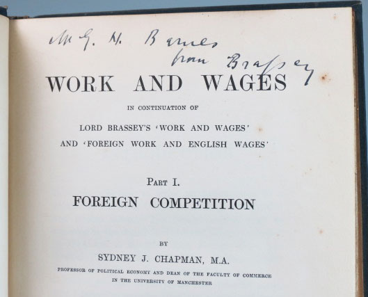Work and Wages. In Continuation of Lord Brassey's 'Work and Wages' and 'Foreign Work and English Wages'. Part I. Foreign Competition. With an Introduction by Lord Brassey. Sydney J. CHAPMAN.