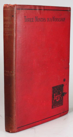 Three Months in a Workshop. A Practical Study. Translated from the German by A.B. Carr with a prefatory note by Professor Richard T. Ely. Paul GÖHRE.
