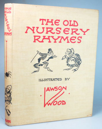 The Old Nursery Rhymes. Illustrated by. Lawson WOOD.