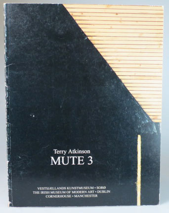Mute 3. (Works after 1987). Terry ATKINSON.