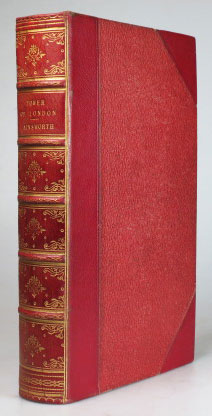 The Tower of London. A Historical Romance. Illustrated by George Cruikshank. William Harrison AINSWORTH.