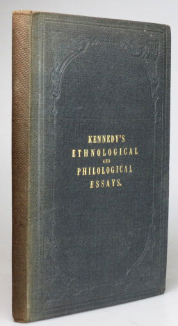 Ethnological and Philological Essays. 1. Probable Origin of the American Indians. II. Question of the Supposed Lost Tribes of Israel. III. The Ancient Languages of France and Spain. James KENNEDY.