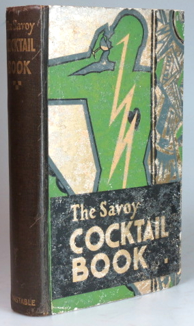 The Savoy Cocktail Book. Being in the main a complete compendium of the Cocktails, Rickeys, Daisies, Slings, Shrubs, Smashes, Fizzes, Juleps, Cobblers, Fixes and other Drinks... compiled by... of the Savoy Hotel, London.