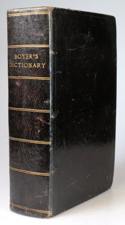 Boyer's Royal Dictionary Abridged. In two parts. I. French and English. II. English and French. Containing the greatest number of words of any French and English dictionary yet extant... carefully corrected and improved... by N. Salmon. Abel BOYER.