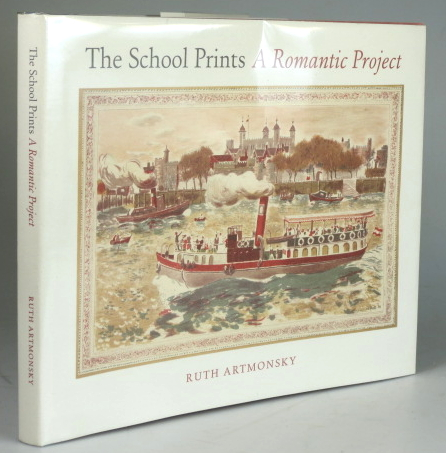 The School Prints. A Romantic Project. Ruth ARTMONSKY.