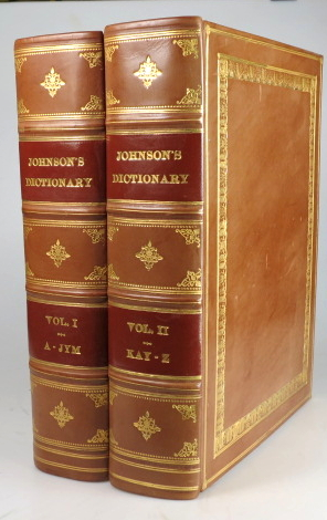 A Dictionary of the English Language: in which the Words are Deduced from their Originals and Illustrated in their Different Significations by Examples from the Best Writers. To which are Prefixed A History of the Language, and an English Grammar. Samuel JOHNSON.