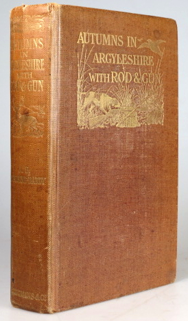 Autumns in Argyleshire with Rod & Gun. With illustrations by Archibald Thorburn. Hon. A. E. GATHORNE-HARDY.