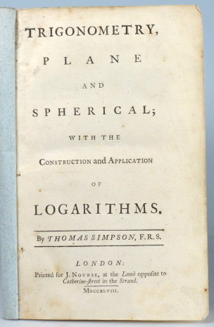 Trigonometry, Plane and Spherical; with the Construction and Application of Logarithms. Thomas SIMPSON.