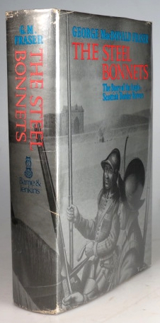 The Steel Bonnets. The Story of the Anglo-Scottish Border Reivers. George Macdonald FRASER.