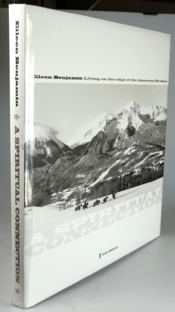 A Spiritual Connection: Living on the Edge of the American Rockies. Eileen BENJAMIN.