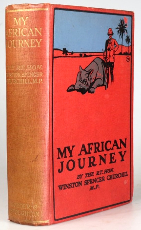 My African Journey. Winston Spencer CHURCHILL.