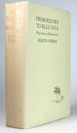 From Red Sea to Blue Nile. Abyssinian Adventures. Rosita FORBES.
