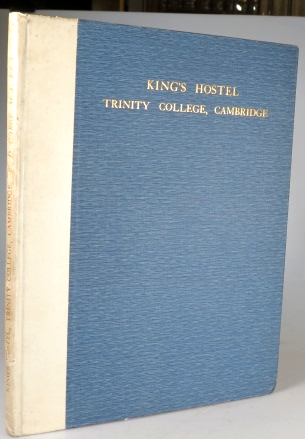 King's Hostel Trinity College, Cambridge... An Examination of the History of King's Hall with Special Reference to the Ancient Buildings Recently Disclosed. W. D. CAROË.