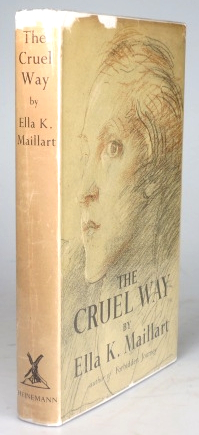 The Cruel Way. Ella K. MAILLART.