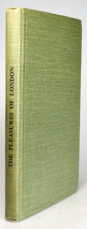 The Pleasures of London. Translated and annotated by W.H. Quarrell. James BEEVERELL.