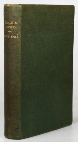 366 Menus and 1200 Recipes of the Baron Brisse in French and English. Translated by Mrs. Matthew Clark. Baron BRISSE.
