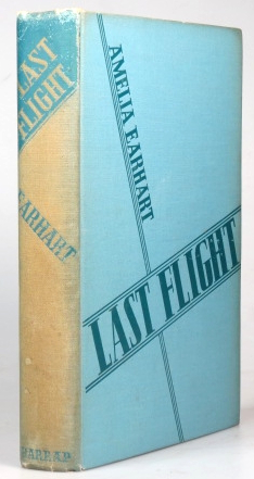 Last Flight. Arranged by George Palmer Putnam. Amelia EARHART.