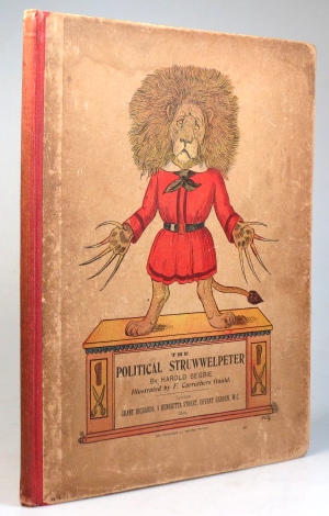 The Political Struwwelpeter. Illustrated by F. Carruthers Gould. Harold BEGBIE.