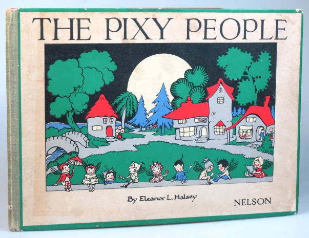 The Pixy People. Pictures and Rhymes by. Eleanor L. HALSEY.