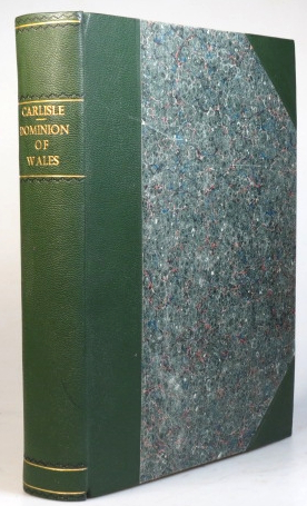 A Topographical Dictionary of the Dominion of Wales; Exhibiting the Names of the several Cities, Towns, Parishes, Townships and Hamlets... The Valuation and Patrons of Ecclesiastical Benefices, and the Tutelary Saint of each Church - The Resident Population... in 1801... The Distance and Bearing of every Place from the nearest Post Office... Markets, and Fairs. Nicholas CARLISLE.