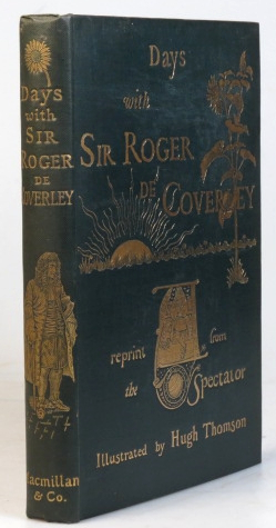 Days with Sir Roger de Coverley. A reprint from the Spectator. (Illustrated by Hugh Thomson). Joseph ADDISON.