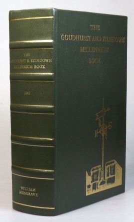 The Goudhurst and Kilndown Millennium Book. A Record of Celebrations in Goudhurst and Kilndown. Collected and Arranged by... April 2001. Along with Other Celebrations, Matters of Local Intelligence, Directories and Historical Notes and Reminiscences. William J. C. MUSGRAVE.