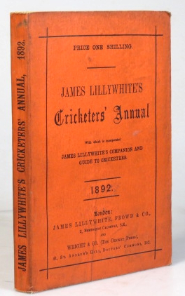 "James Lillywhite's Cricketers' Annual for 1892. With which is incorporated ""James Lillywhite's Companion and Guide to Cricketers"" Charles W. ALCOCK."