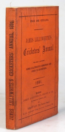 "James Lillywhite's Cricketers' Annual for 1891. With which is incorporated ""James Lillywhite's Companion and Guide to Cricketers"" Charles W. ALCOCK."