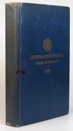 Landing-Force Manual United States Navy. Revised by the... In the Revision Assistance was Furnished by the United States Naval Academy, the Bureau of Ordnance, the Bureau of Medicine and Surgery, the Hydrographic Office, the U.S. Marine Corps, Division of Operations and Training. NAVY DEPARTMENT BUREAU OF NAVIGATION.