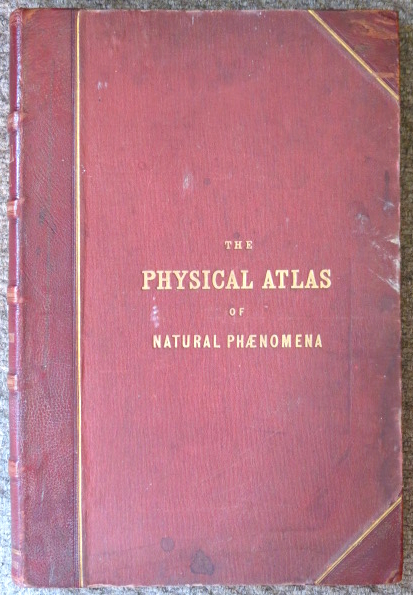 The Physical Atlas of Natural Phenomena. A New and Enlarged Edition. Alexander Keith JOHNSTON.