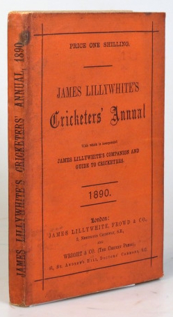 "James Lillywhite's Cricketers' Annual for 1890. With which is incorporated ""James Lillywhite's Companion and Guide to Cricketers"" Charles W. ALCOCK."