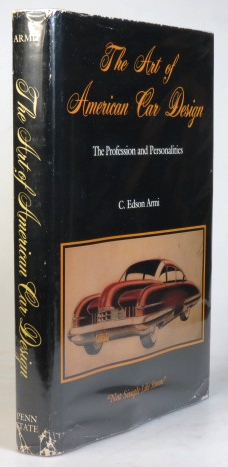 The Art of American Car Design. The Profession and Personalities. C. Edson ARMI.